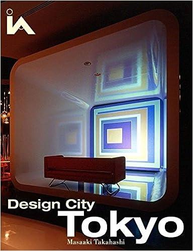 Design City Tokyo Interior Angles Masaaki Takahashi 9780470093641 Amazon Books