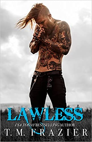 Lawless by T M Frazier