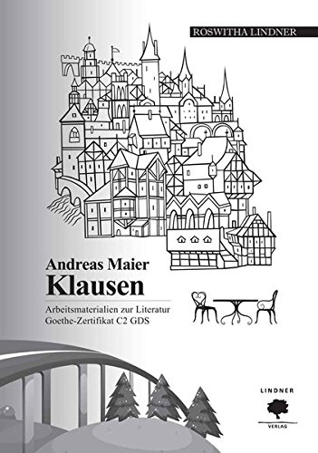 Arbeitsmaterialien zur Literatur Goethe Zertifikat C2 GDS: Andreas Maier - Klausen
