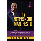 The Netpreneur Manifesto: Everything You Need (And Dont Need) To Become A Successful Digital Marketer And Save...