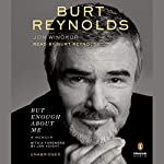 But Enough About Me: A Memoir | Burt Reynolds,Jon Winokur