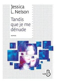 Tandis que je me dénude, Nelson, Jessica L.