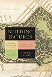 Building Natures: Modern American Poetry, Landscape Architecture, and City Planning (Under the Sign of Nature)