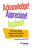 img - for Acknowledge! Appreciate! Applaud!: 172 Easy Ways to Reward Staff for Little or No Cost book / textbook / text book