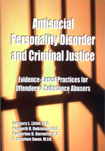 Antisocial Personality Disorder and Criminal Justice: Evidence-based practices for offenders & substance (Antisocial Eagle)