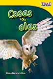 Teacher Created Materials - TIME For Kids Informational Text: Cosas con alas (Things with Wings) - Grade 1 - Guided Reading Level F (Time for Kids Nonfiction Readers: Level 1.6) (Spanish Edition)