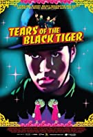 Tears of the Black Tiger
