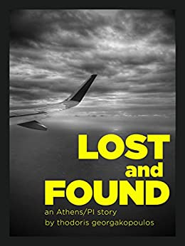 Lost and Found: an Athens/PI story by [Georgakopoulos, Thodoris]