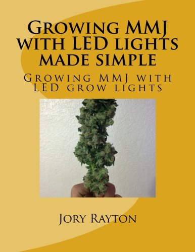 growing-mmj-with-led-lights-made-simple-growing-mmj-with-led-grow-lights-growing-with-led-lights-volume-1