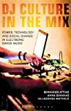 img - for DJ Culture in the Mix: Power, Technology, and Social Change in Electronic Dance Music book / textbook / text book