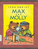 Max and Molly, Jurg Obrist, 0399216308