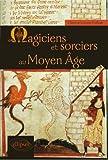 Magiciens & Sorciers au Moyen Age
