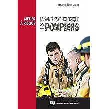 La santé psychologique des pompiers (French Edition)