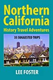 Search : Northern California History Travel Adventures: 35 Suggested Trips