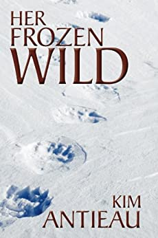 Her Frozen Wild by [Antieau, Kim]