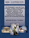 The Washington Loan and Trust Company, Trustee of the Estate of Benjamin Pickman Mann, Deceased, Petitioner, v. W. B. Allman, as Receiver of the ... of Record with Supporting Pleadings