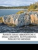Rivista Delle Biblioteche E Degli Archivi Supplemento Foglietto Mensile, Societ Bibliografica Italiana and Societa? Bibliografica Italiana, 1149532130