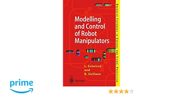 Modelling and control of robot manipulators advanced textbooks in modelling and control of robot manipulators advanced textbooks in control and signal processing lorenzo sciavicco bruno siciliano 9781852332211 fandeluxe Choice Image
