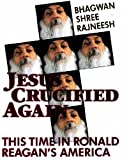 Jesus Crucified Again, This Time in Ronald Reagan's America, Osho Oshos, 3893380396