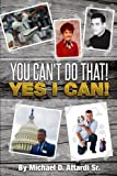img - for You Can't Do That! Yes I Can! book / textbook / text book