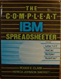 The Compleat IBM Spreadsheeter, Roger E. Clark and Patricia Johnson Swersey, 0131551108