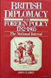 British Diplomacy and Foreign Policy, 1782-1865 9780044450405
