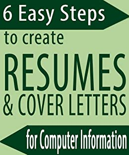 6 Easy Steps to Create Resumes & Cover Letters for Computer Information Students by [Pontow, Regina]