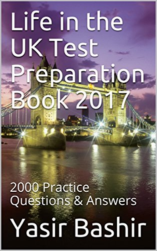 Life in the UK Test Preparation Book 2017: 2000 Practice