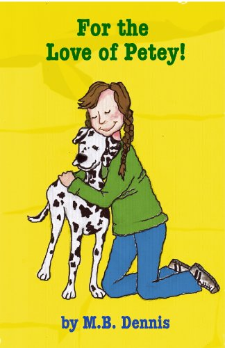 Book: For the Love of Petey by Mary Beth Dennis