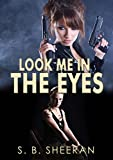 Download Look Me in The Eyes (Keeping an Eye on Her Book 2) in PDF ePUB Free Online