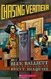 Chasing Vermeer by Blue Balliett (2003-01-01)