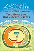 The House of Unexpected Sisters: No. 1 Ladies' Detective Agency