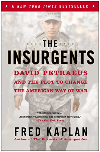 The Insurgents: David Petraeus and the Plot to Change the American Way of War [Fred Kaplan] (Tapa Blanda)