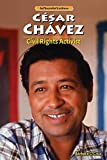 img - for Cesar Chavez: Civil Rights Activist (Influential Latinos) book / textbook / text book