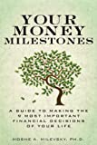 Your Money Milestones, Ph.D., Moshe A Milevsky, 0133831868