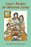Lucy's Recipes for Mountain Living, Eva McCall, 0988943123