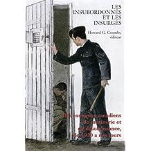 Les Insubordonnés et les insurgés: Des exemples canadiens de mutinerie et de désobeissance, de 1920 à nos jours (French Edition)
