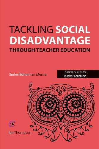 Tackling Social Disadvantage through Teacher Education (Critical Guides for Teacher Educators)