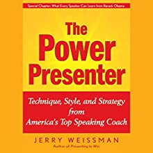 The Power Presenter: Technique, Style, and Strategy from America's Top Speaking Coach Audiobook by Jerry Weissman Narrated by Alan Marriott