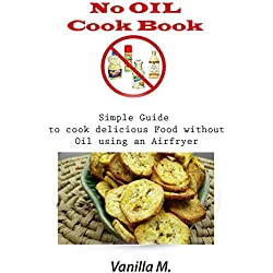 Airfryer Cookbook the ultimate No Oil Cookbook: Healthy fried food with an Airfryer