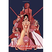 Belinda Blinked 4;: An erotic story of sexual prowess, sexy characters and even bigger business deals whilst the darkness increases;