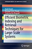 Efficient Biometric Indexing and Retrieval