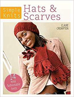 Simple Knits Hats Scarves 14 Easy Fashionable Knits Clare