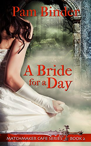 A Bride for a Day (Matchmaker Cafe Series Book 2) (Binder Series)
