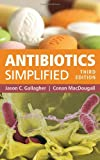 Antibiotics Simplified, Jason C. Gallagher and Conan MacDougall, 128402539X