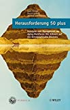 Herausforderung 50 plus: Konzepte zum Management der Aging Workforce: Die Antwort auf das demographische Dilemma Mit einem Geleitwort von Klaus J. Jacobs (Adecco)