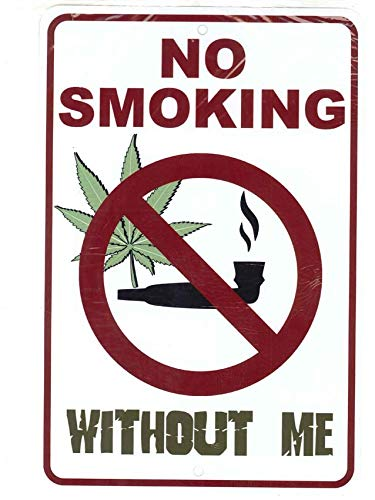 SignDragon No Smoking Without Me - Weed Marijuana Cannabis Funny Metal Sign for Your Garage Decor, Man cave Ideas, Yard Stuff or Wall. 420 Blaze it Friendly Gift
