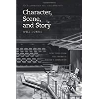 Character, Scene, and Story: New Tools from the Dramatic Writer's Companion