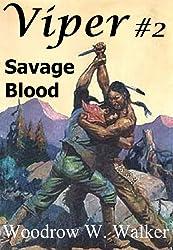 Viper # 2 Savage Blood (Viper # 2 (Savage Blood) Book 1)