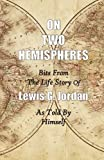 On Two Hemispheres, Lewis Garnett Jordan, 1938812190
